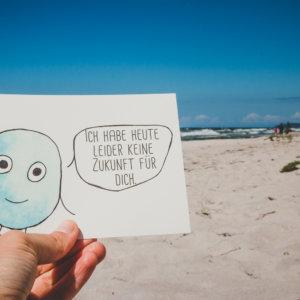 Postkarte: Wesen sagen Dinge. Dieses Mal »Ich habe heute leider keine Zukunft für dich.«
