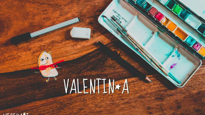 WESENsART: Valentin*a