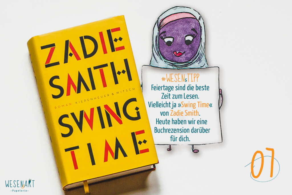 Adventskalender to go: 07. Dezember Buchvorstellung Zadie Smith: »Swing Time«