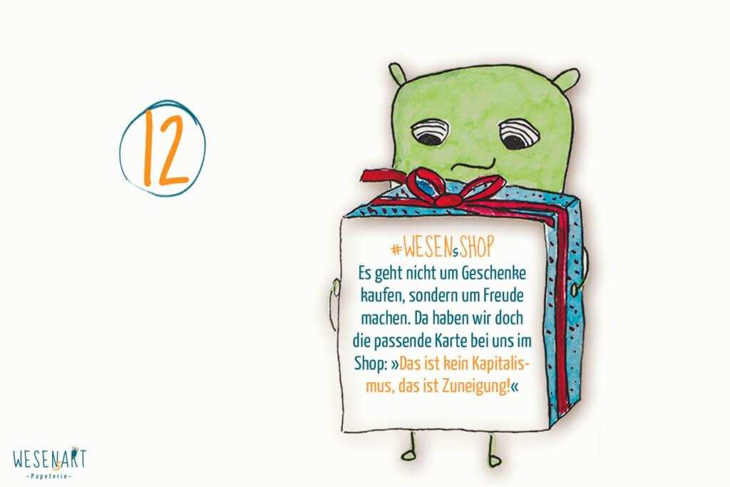 Adventskalender to go: 12. Es geht nicht um Geschenke kaufen, sondern um Freude machen. Da haben wir doch die passende Karte bei uns im Shop: »Das ist kein Kapitalismus, das ist Zuneigung!«