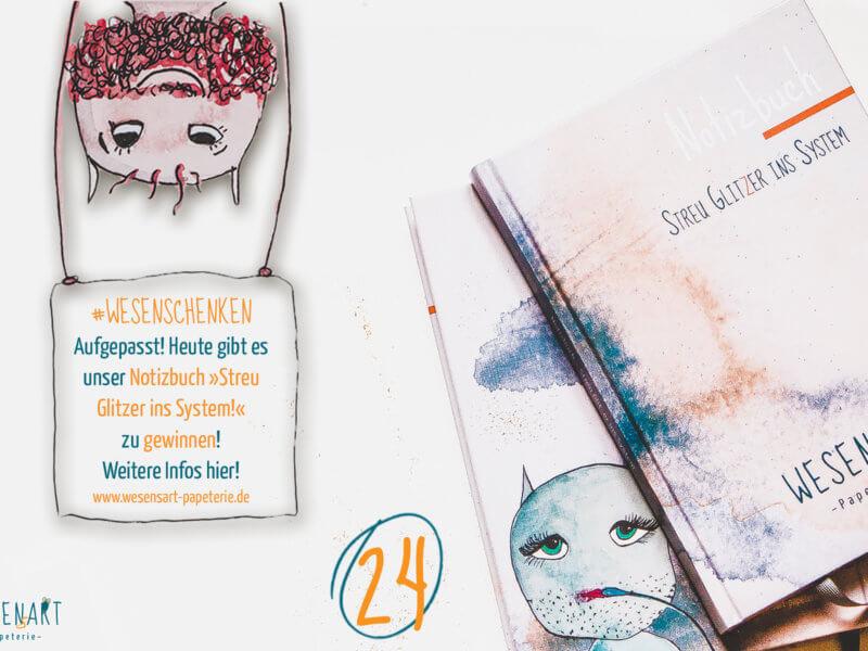 + 🎊 24.12.: WESENschenken zur Adventszeit 🎁 + Aufgepasst! Heute gibt es unser zauberhaftes Notizbuch »Streu Glitzer ins System« zu gewinnen!