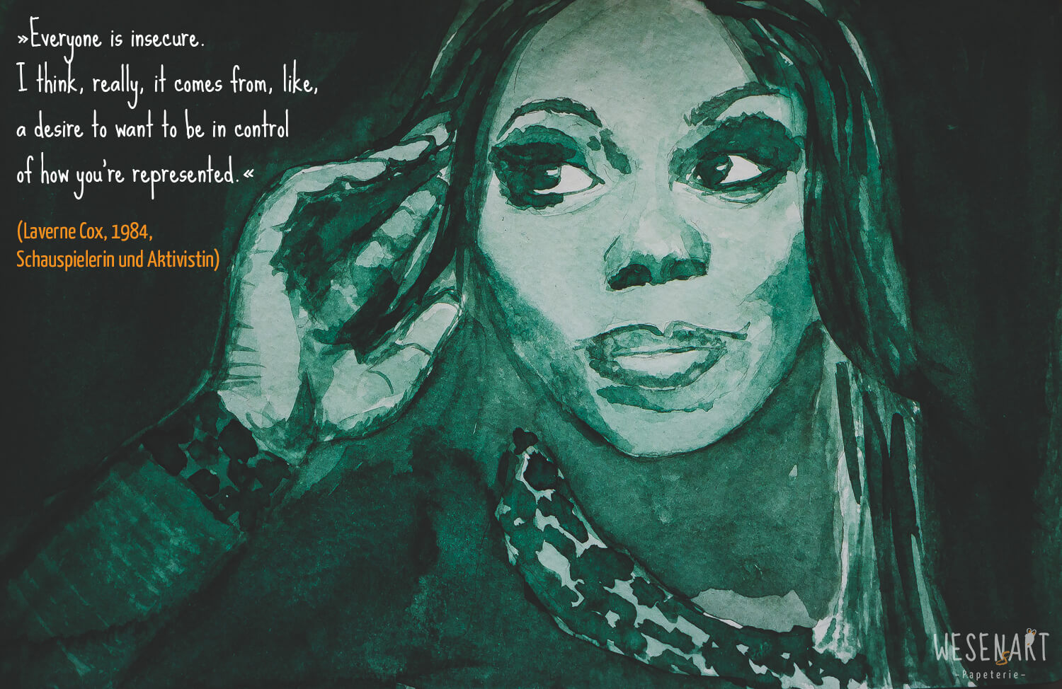 WESENsART: Aquarell-Porträt von Laverne Cox: »Everyone is insecure. I think, really, it comes from, like, a desire to want to be in control of how you're represented.«