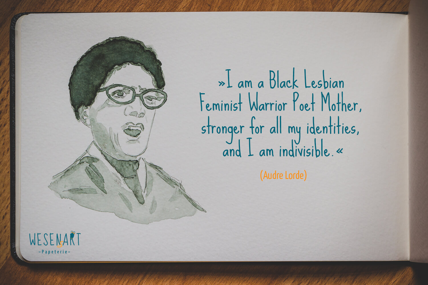 »I am a Black Lesbian Feminist Warrior Poet Mother, stronger for all my identities, and I am indivisible.« (Audre Lorde)