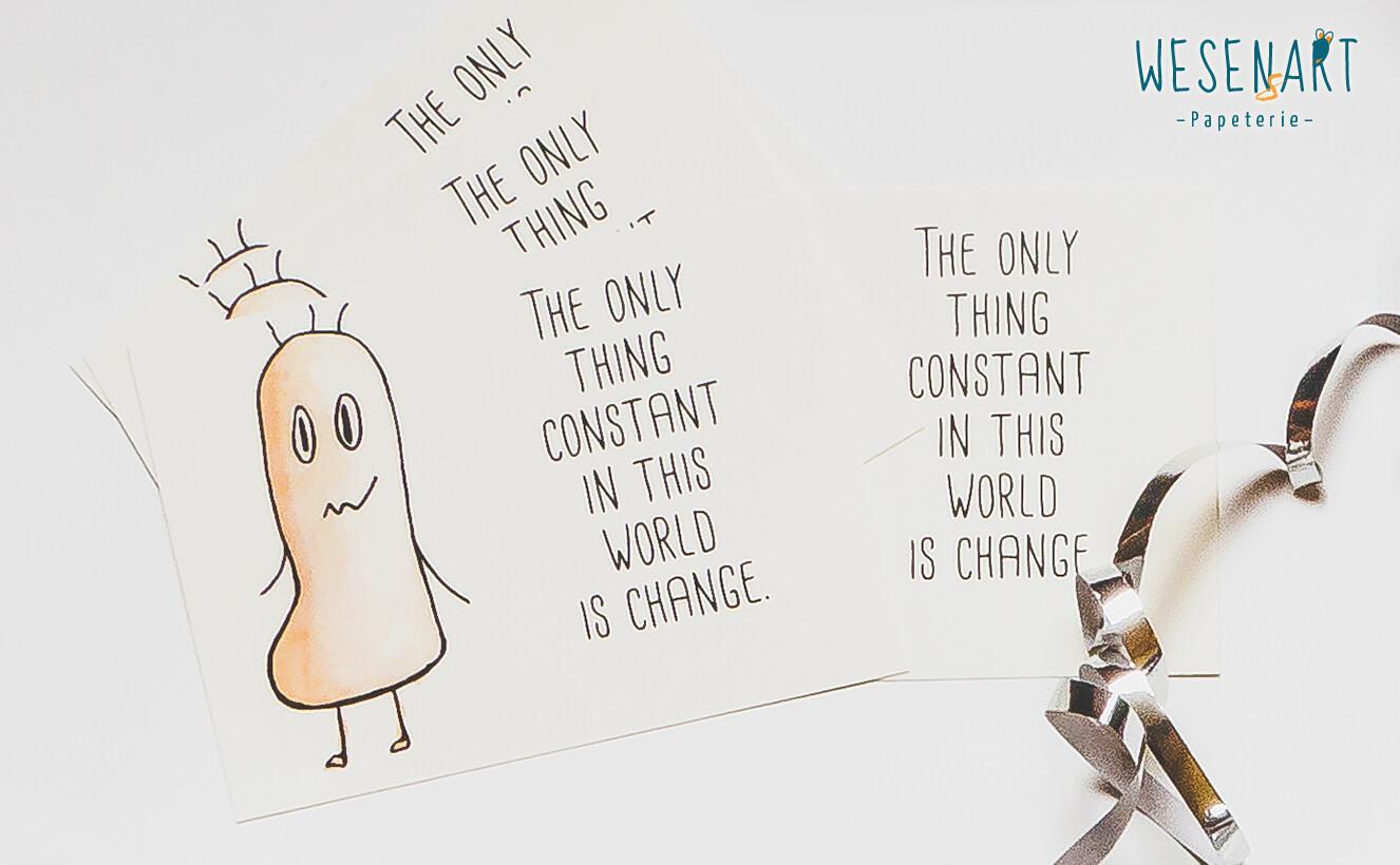 Postkarte mit dem Spruch »The only thing constant in this world is change.« --:| Die einzige Konstante im Leben ist Veränderung. |:--