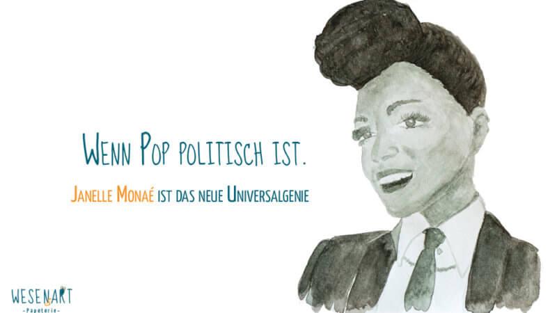 Aquarell-Portrait von Janelle Monáe mit Beitragstitel: »Wenn Pop politisch ist. Janelle Monáe ist das neue Universalgenie.«