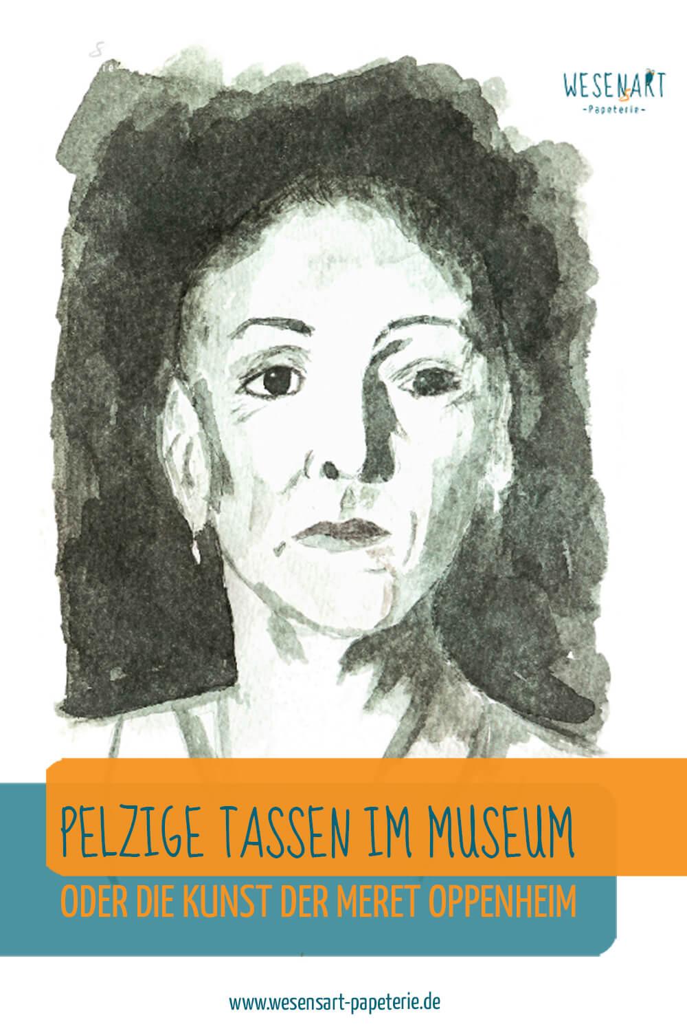 Pelzige Tassen im Museum Oder die Kunst der Meret Oppenheim